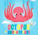 OCTOPUS SHOCKTOPUS!