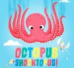OCTOPUS SHOCKTOPUS!